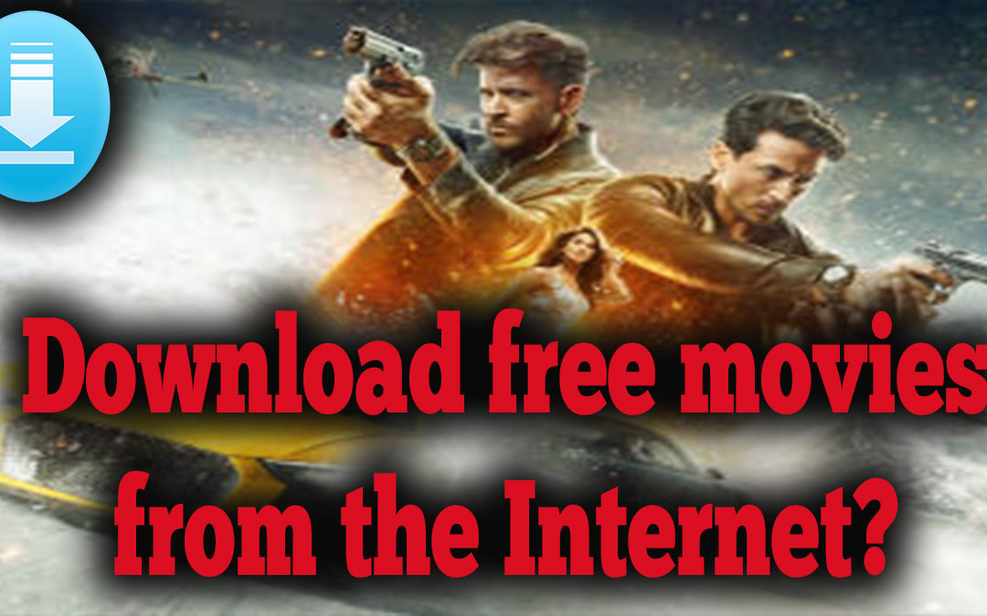 How to download free movies from the Internet?
